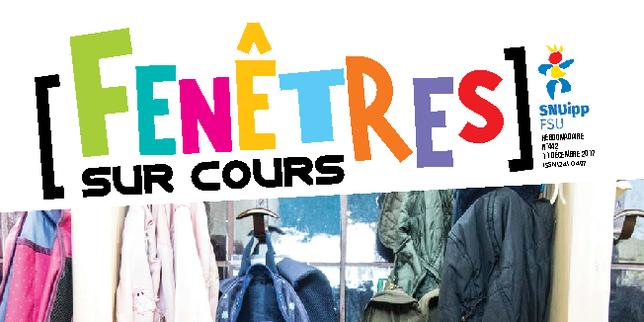Fen tres sur cours n 442 d cembre 2017 snuipp fsu for Fenetre sur cours